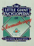 Little Giant Encyclopedia Of Aromatherapy
