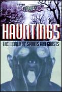 Hauntings The World Of Spirits & Ghosts