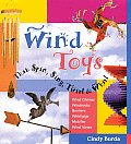 Wind Toys That Spin Sing Twirl & Whirl