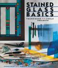Stained Glass Basics Techniques Tools Projects