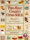 Two Hour Country Cross Stitch Over 500