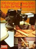 200 Original Shop Aids & Jigs For Woodwo