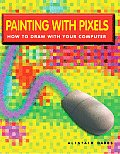 Painting with Pixels: How to Draw with Your Computer
