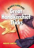 Magic Library Great Handkerchief Tricks