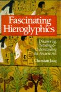 Fascinating Hieroglyphics Discovering Decoding & Understanding the Ancient Art