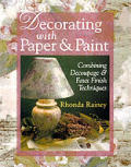 Decorating With Paper & Paint Combining Decoupage & Faux Finish Techniques