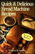 Quick & Delicious Bread Machine Recipes