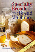 Specialty Breads In Your Bread Machine