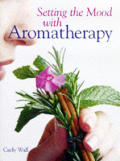 Setting The Mood With Aromatherapy