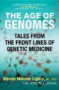 Age of Genomes Tales from the Front Lines of Genetic Medicine