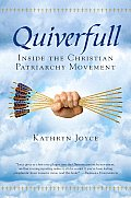 Quiverfull Inside the Christian Patriarchy Movement