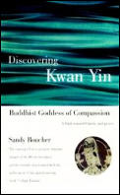 Discovering Kwan Yin Buddhist Goddess of Compassion