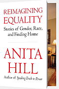Reimagining Equality Stories of Gender Race & Finding Home