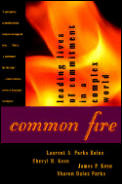 Common Fire Leading Lives of Commitment in a Complex World