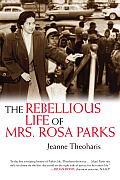 Rebellious Life of Mrs Rosa Parks