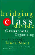 Bridging the Class Divide & Other Lessons for Grassroots Organizing