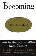 Becoming Gentlemen Women Law School & Institutional Change