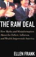 Raw Deal How Myths & Misinformation about Deficits Inflation & Wealth Impoverish America