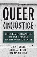Queer InJustice The Criminalization of LGBT People in the United States