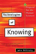 Technologies of Knowing A Proposal for the Human Sciences