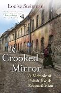 Crooked Mirror A Memoir of Polish Jewish Reconciliation