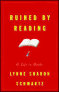 Ruined By Reading A Life In Books