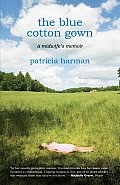 Blue Cotton Gown A Midwifes Memoir