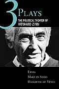 Three Plays The Political Theater Of Howard Zinn Emma Marx In Soho Daughter Of Venus