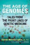 The Age of Genomes: Tales from the Front Lines of Genetic Medicine