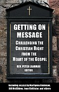 Getting on Message Challenging the Christian Right from the Heart of the Gospel