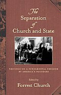 Separation of Church & State Writings on a Fundamental Freedom by Americas Founders