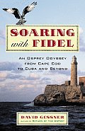 Soaring with Fidel An Osprey Odyssey from Cape Cod to Cuba & Beyond