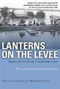 Lanterns on the Levee Recollections of a Planters Son