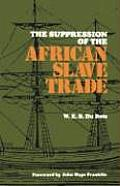 The Suppression of the African Slave Trade, 1638-1870