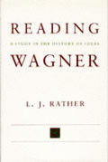 Reading Wagner A Study In The History Of Ideas