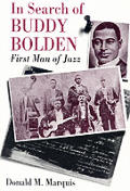 In Search Of Buddy Bolden First Man Of