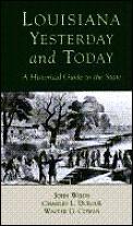 Louisiana Yesterday & Today A History