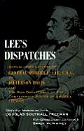 Lee's Dispatches: Unpublished Letters of General Robert E. Lee, C.S.A., to Jefferson Davis and the War Department of the Confederate Sta