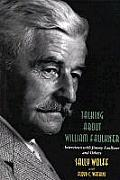 Talking about William Faulkner: Interviews with Jimmy Faulkner and Others