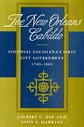 New Orleans Cabildo: Colonial Louisiana's First City Government, 1769-1803