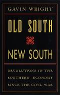 Old South New South Revolutions in the Southern Economy Since the Civil War