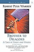 Brother to Dragons A Tale in Verse & Voices