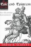 Epic & Epigram Two Elizabethan Entertainments