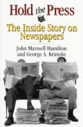 Hold the Press: The Inside Story on Newspapers