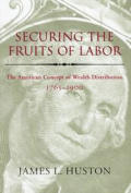 Securing The Fruits Of Labor The Ameri