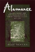 Alamance: The Holt Family and Industrialization in a North Carolina County, 1837--1900