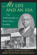 My Life & an Era The Autobiography of Buck Colbert Franklin