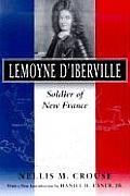 Lemoyne d'Iberville: Soldier of New France