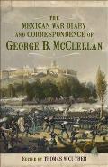 Mexican War Diary & Correspondence of George B McClellan