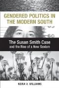 Gendered Politics in the Modern South: The Susan Smith Case and the Rise of a New Sexism